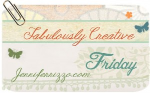Jennifer RIzzo fabulously-creative-friday