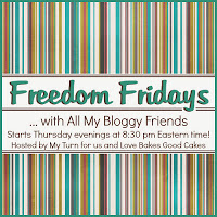 Freedom Fridays With all My Bloggy Friends