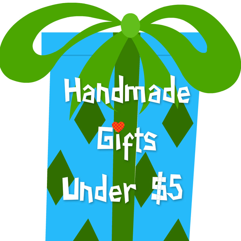 handmade gifts under 5 - Christmas Gifts Under 5 Dollars